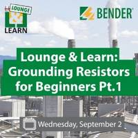 43  Lounge & Learn: Grounding Resistors for Beginners Pt. I