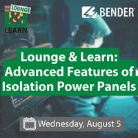 Lounge & Learn Advanced Features of Isolated Power Panels