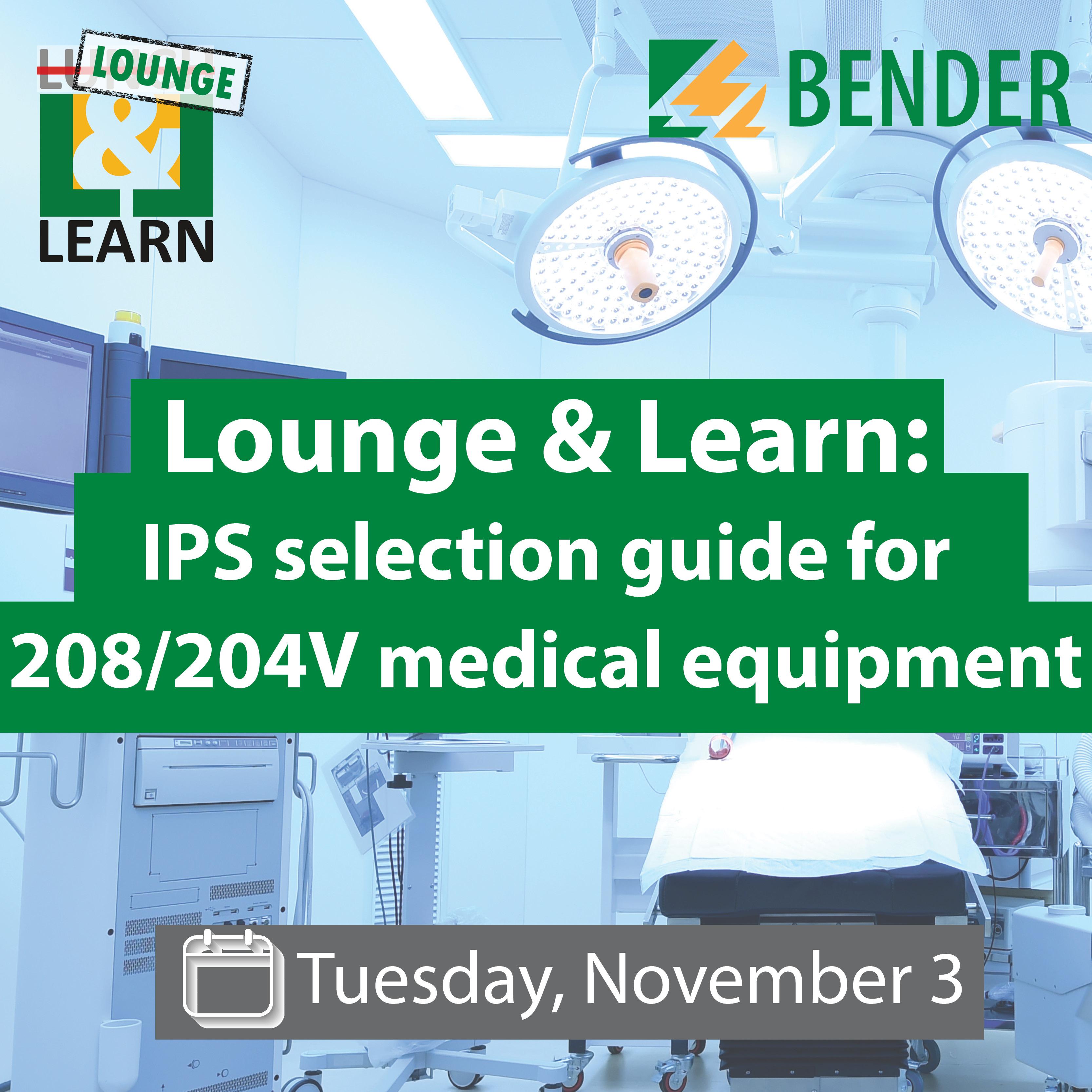 Lounge & Learn: IPS selection guide for 208/240V medical equipment